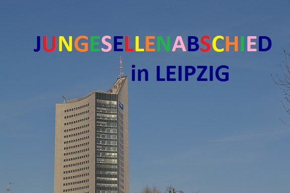Junggesellenabschied in Leipzig - 10 Tipps